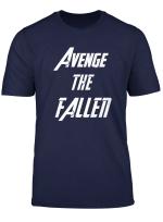 Avenge The Fallen T Shirt