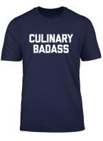 Culinary Badass T Shirt Funny Spruch Sarkastisch Cook Chef Tee