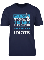 Funny Anti Social Guitar Player Gift T Shirt