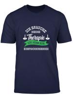 Ich Brauche Keine Therapie Ich Muss Nur Eisstockschiessen T Shirt