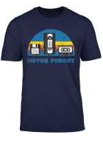 Never Forget Floppy Disk Vhs And Casette Tape T Shirt