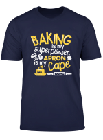 Baking Is My Superpower T Shirt I Funny Baking Shirt