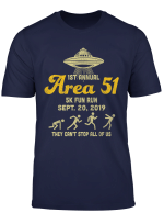 Area 51 5K Fun Run They Can T Stop All Of Us Tshirt