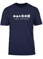 Rolle Wurfeln Spiele Crit Happens Shirt