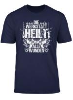 Schrauber Mechaniker T Shirt Werkstatt Heilt Alle Wunden
