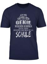 Lustiger Spruch Fur Schuler Schulerinnen Schule Genie T Shirt