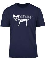 Bad To The Bone Gift T Shirt