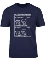 Programmers Problem Funny Programmer T Shirt