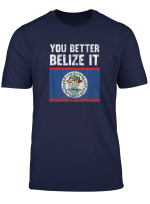 You Better Belize It Flag T Shirt
