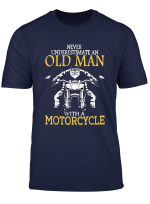 Never Underestimate An Old Man With Motorcycle T Shirt