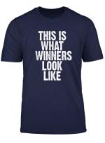 This Is What Winners Look Like T Shirt So Sehen Gewinner Aus T Shirt