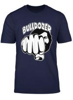 Bulldozer 63 Motiv Sie Nannten Ihn Mucke T Shirt