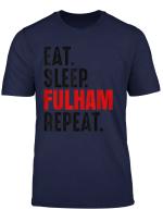 Fulham Eat Sleep Repeat T Shirt Football Gift Shirt