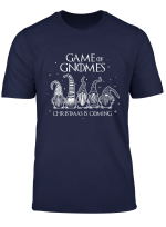 Game Of Gnomes Christmas Is Coming Funny Three Gnomes Xmas T Shirt
