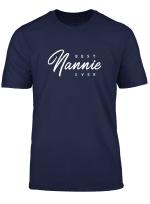 Womens Nannie Shirt Gift Best Nannie Ever T Shirt