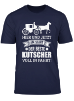 Herren T Shirt Kutscher Geschenk Kutsche Pferdekutsche Beruf Spruch