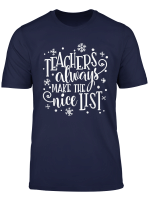 Teachers Always Make The Nice List Christmas Funny Xmas T Shirt