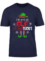 I M Not An Elf I M Just Short Quote T Shirt