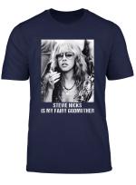 Is My Fairy Godmother Love Stevie Tshirt Nicks For Men Women T Shirt