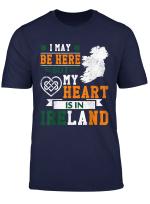 Ich Kann Hier Aber Mein Herz Ist In Irland T Shirt