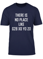 There Is No Place Like G28 X0 Y0 Z0 T Shirt