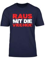 Lustiges Raus Mit Die Viecher T Shirt I Die Ritters Meme