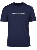 Babette Ate Oatmeal Skjorte