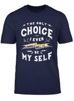 Only Choice To Be Myself T Shirt Non Binary Lgbt Pride Tee