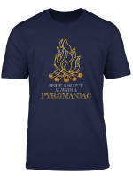 Once A Scout Always A Pyromaniac Shirt Funny Gift