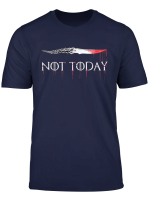 Not Today T Shirt Sword Gift For Men Women