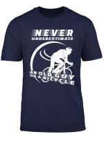 Mens Never Underestimate An Old Guy On A Bicycle T Shirt