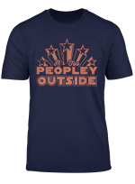 It S Too Peopley Outside Shirt Funny Introvert Gift