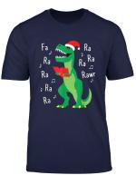 Fa Ra Rawr T Rex Christmas Carol Funny Fa La La T Shirt