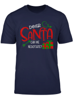 Dear Santa Can We Negotiate Funny Christmas T Shirt