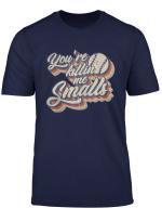 You Re Killing Me Smalls T Shirt Funny Baseball Shirt Cool
