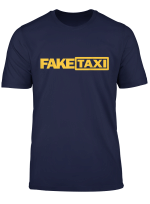 Fake Taxi Funny T Shirt