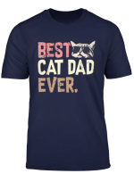 Best Cat Dad Ever T Shirt Cat Daddy Gift Shirts