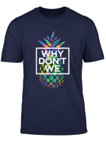 Why We Don T Merchandise Tshirt Psych Pineapple T Shirt