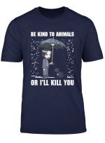 Be Kind To Animals Every Vegetarian Vegan Wicked Funny Shirt