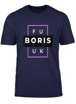 Fuck Boris Anti Boris Johnson Uk Politics Brexit T Shirt
