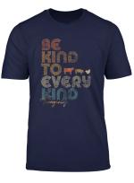Be Kind To Every Kind Shirt Retro 70 S Vegan Life T Shirt