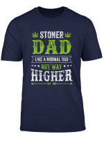 Funny Weed Shirt For Stoner Dad Marijuana Cannabis T Shirt