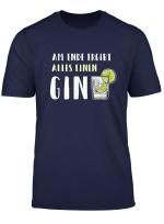 Alles Ergibt Einen Gin Alkohol Lustiges Gin Tonic T Shirt