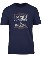 I Myself Am Strange And Unusual Funny Halloween T Shirt