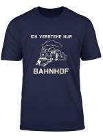 Modellbau Nerd Geschenk Ich Verstehe Nur Bahnhof Eisenbahn T Shirt