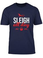 Xmas Women Girls Santa Slay Sleigh All Day Christmas Puns T Shirt