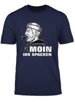 Moin Ihr Spacken Norddeutscher Nautisch Maritim T Shirt