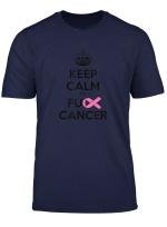 Keep Calm Und Fck Cancer Kampf Brustkrebs Bewusstsein Shirt