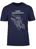 I Study Triggernometry Gun T Shirt