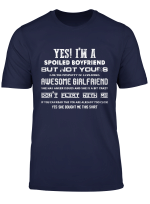 Yes Im A Spoiled Boyfriend But Not Yours T Shirt Funny Gift